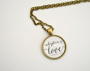 Adoption is Love - Scripture Bible Verse Necklace Pendant - Ephesians - by Mercy INk