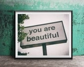 You are Beautiful - Sign Photography Print photo