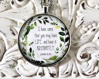 I have come that you may have life necklace - John 10:10 necklace - Bible verse pendant - abundant life - Scripture jewelry - give you life