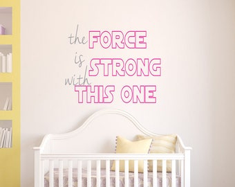 Star Wars - The Force is Strong With This One - Matte Wall Art Vinyl Decal - 20 Colors - Baby Girl / Boy Nursery - Bedroom