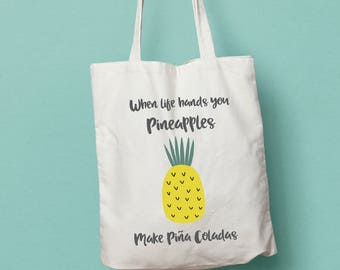 When Life Hands You Pineapples Make Pina Coladas tote bag