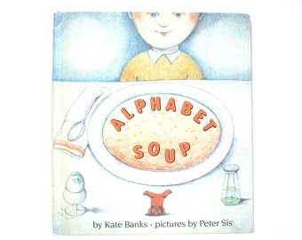 Alphabet Soup by Kate Banks Pictures by Peter Sis 1988 Vintage Children's Book
