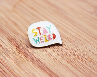 SPEECH BUBBLE | Cute Stay Weird Enamel Lapel Pin