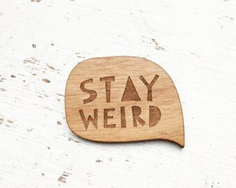SPEECH BUBBLE | Stay Weird Brooch Pin