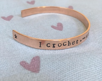 I crochet/I knit... what's your superpower? ... handstamped copper cuff style bracelet