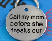 Engraved Dog Name Tag - Customized Pet ID Tag - Call My Mom Before She Freaks Out - Name and Number on Back