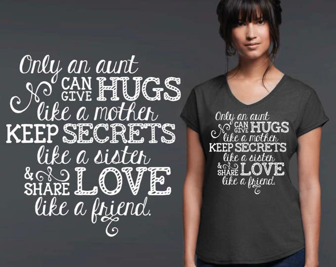 Only an Aunt | Aunt Gift | Aunt Shirt | Aunt Gifts | Mother's Day | Gifts for Aunt | Custom T-shirts | Inspirational T-shirt | Korena Loves