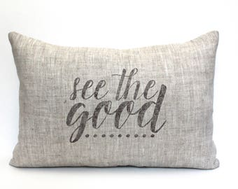 """see the good pillow, throw pillow, housewarming gift, guest room decor, christmas gift - """"See the Good"""""""