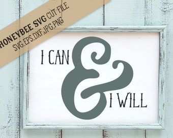 I can and I will svg Motivational svg Inspiring svg Positive quote svg Uplifting svg Silhouette svg Cricut svg Motivational decor svg