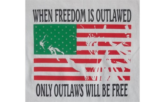 When Freedom Is Outlawed Marijuana T-Shirt