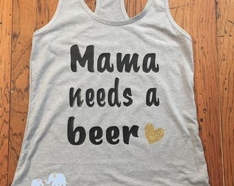 Mama needs a beer heather grey racerback tank with gold glitter heart mom needs a beer