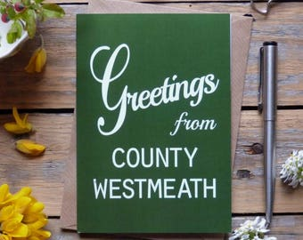 Westmeath.. Greetings from County Westmeath card, Irish county cards, Irish made greeting cards, Éire
