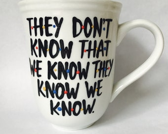 F•R•I•E•N•D•S  They don't know that we know they know we know- Friends MShow mug You're my lobster Ross Rachel Chandler Monica Joey Phoebe