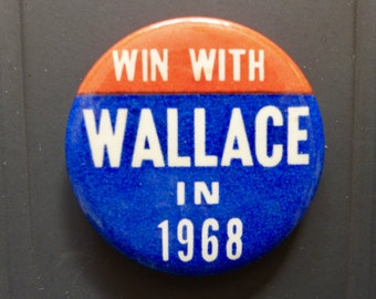 Wallace 1968 Presidential Campaign Button - Win with Wallace in 1968