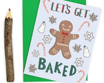 Funny Holiday Card - Funny Christmas Card - Let's Get Baked - Gift For Stoner - Card For Boyfriend - Gingerbread Man - Weed - Baking - Food