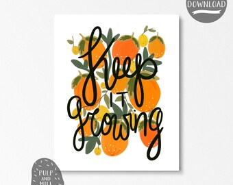 Keep it Growing Digital Art Print, Printable Wall Art, Citrus Illustration, Oranges and Lemons, Quotes