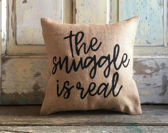 Pillow Cover | The Snuggle is Real pillow | Burlap pillow | Bedroom decor | Bedroom pillow | Gift for Couple | Gift for Mom | Housewarming