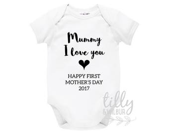 Mummy I Love You Happy First Mother's Day 2017, 1st Mother's Day Gift, First Mother's Day, 1st Time Mum, Mothers Day Outfit For Baby, U-W-BS