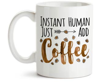 Coffee Mug, Instant Human Just Add Coffee, Watercolor Coffee Stain, Coffee Lover, Coffee Zombie, Gift Idea, Large Coffee Cup