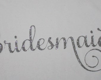 bridesmaid iron on decal transfer, bride, bridal party, bachelorette party DIY do it yourself silver glitter