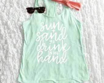 Sun and Sand and a Drink in my Hand Tank Top | Summer Tank Top | Lyric Tank | Beach Tank | Lake Tank | Southern Sweetheart Gifts