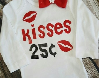 Kisses 25 cents, Love, Valentine Boy or Girl Baby Onsie Bodysuit .T-shirt