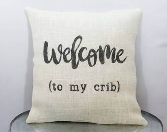 """Custom rustic country off white burlap """"welcome to my crib"""" dark gray (or custom color) burlap pillow cover/sham -Custom size/color option"""