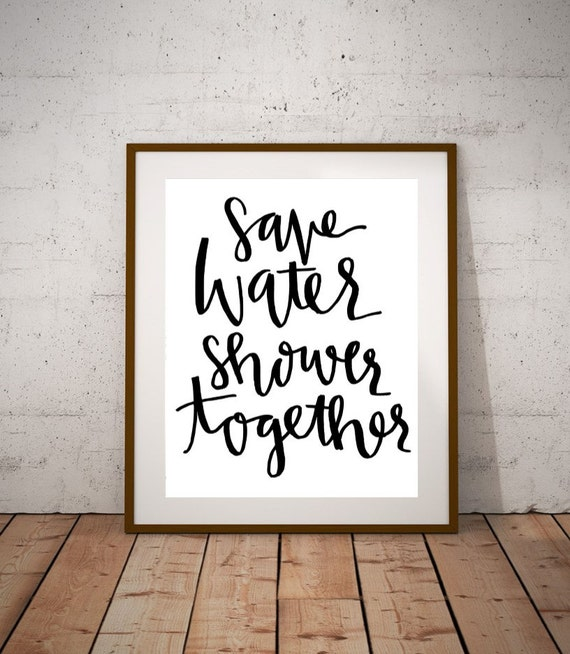 Bathroom Wall Art Quotes: Save Water Shower Together 8x10 Calligraphy Handwritten