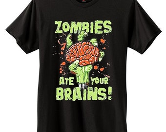 Zombies Ate Your Brains T-Shirt | Zombies T-Shirts | U.S. Custom Tees