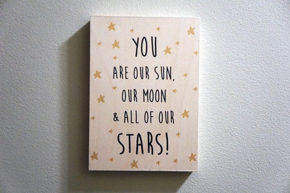 You are our sun, our moon and all of our stars Nursery Room Stars and Moon Art Wooden Print