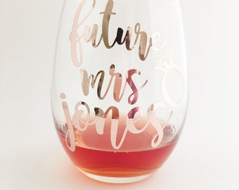 Future Mrs Wine Glass - Rose Gold Wine Glass - Engagement Announcement - Bride Wine Glass - Gift for Bride - Engagement Gift