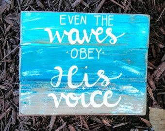 Even The Waves Obey His Voice Reclaimed Wood Sign Beach Decor Christian Rustic