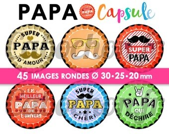 Dad Capsule - 45 Images Digital ROUND 30 25 and 20 mm digital collage for cabochon Bottle Openers, bottle opener, beer drink beer Page