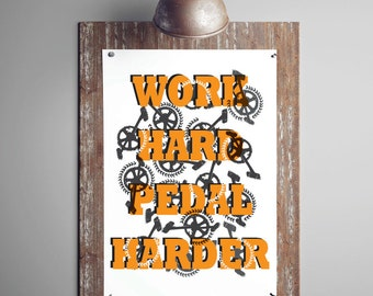 Work Hard, Pedal Harder. Cycling Print. Print for Cyclists