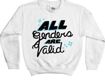 All Genders Are Valid -- Youth Sweatshirt