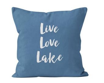 45 colors Live Love Lake Pillow Cover, Lake Cottage Decor, Lake Cabin Quote Pillow Cover, Blue Words Throw Decorative Cushion Cover