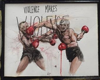 Violence makes violence