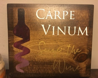 Carpe Vinum Seize the wine Sign