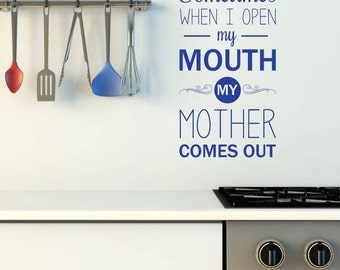 "Mother Daughter Wall Decal ""Sometimes When I Open My Mouth"" Vinyl Decoration"