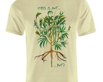 This is not... Pot Hemp T-Shirt