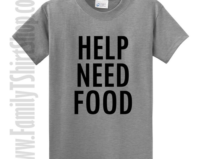 Help Need Food T-shirt