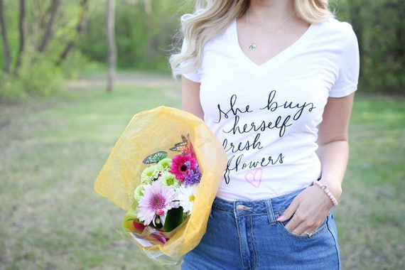 RESERVED: Size L Dayna Lee Collection Inspirational Quote Tee! - She buys herself fresh flowers