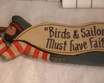 """Vintage Hand Carved Sailor Sign """"Birds & Sailors....Must have Faith"""" Signed by Gary Borgnis"""