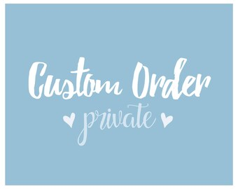 Custom PRIVATE order