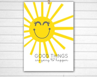 """Good Things are Going to Happen, Sunshine, Sun Print : 5x7"""" Instant Download"""