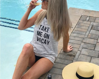 Take Me On Vacay Tank // vacation tee // gifts for her // beach // bachelorette // getaway tank // birthday gift // cover up // muscle tee