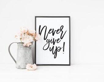 Never Give Up Digital Art Print