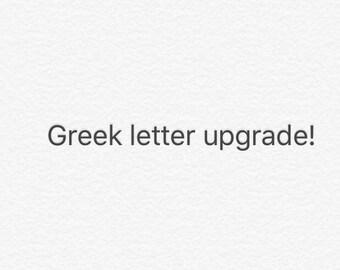 Greek letter upgrade!