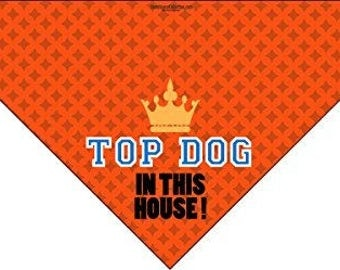 Top Dog - In This House - Dog Bandana - Med to Large Dogs - Funny Dog Scarf Accessory - Great Dog Gift Idea - 46016