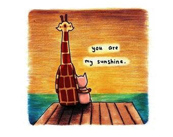 Motivating Giraffe - You are my sunshine - 8x11 A4 Print